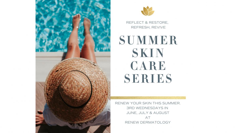 Summer Skin Care Series