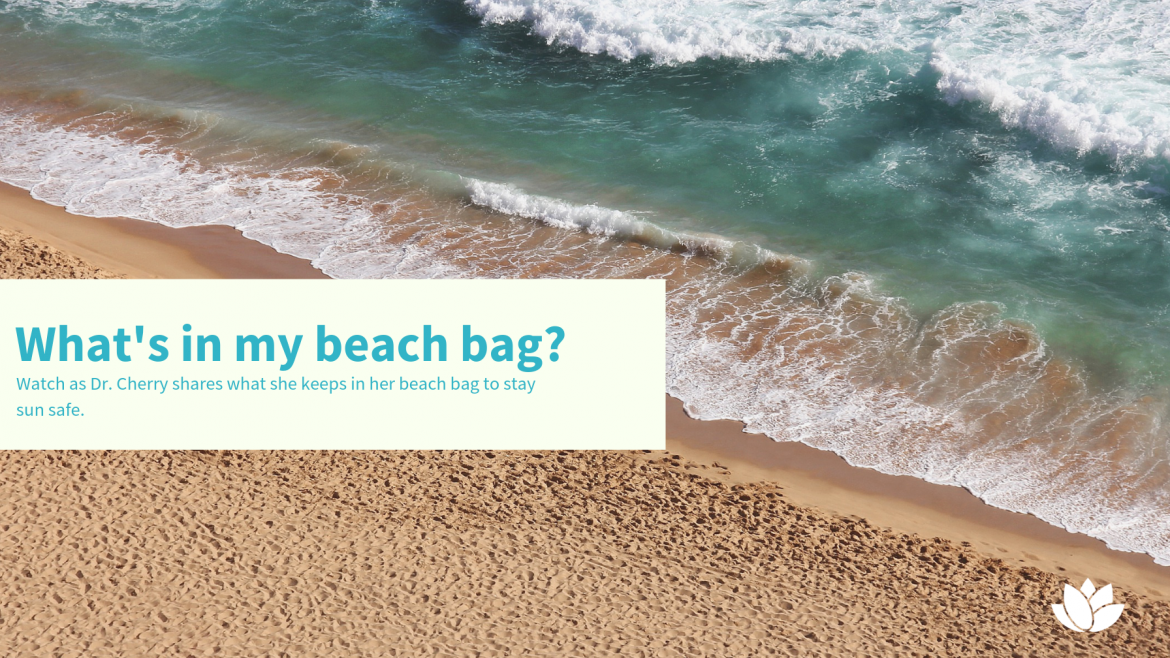 What's in my beach bag? – Dr. Cherry