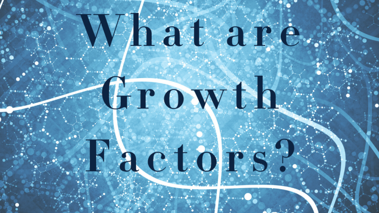 What Are Growth Factors?